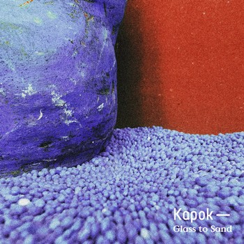 Kapok: Glass To Sand