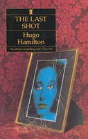 Hugo Hamilton - The Last Shot